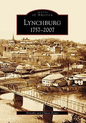 Lynchburg: 1757-2007  by  Dorothy Potter