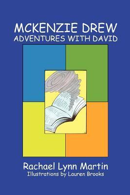 McKenzie Drew: Adventures with David  by  Rachael Lynn Martin