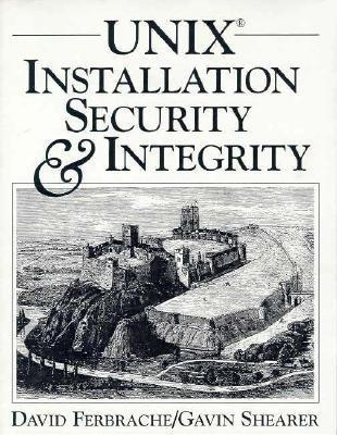 Unix Installation Security and Integrity  by  David Ferbrache