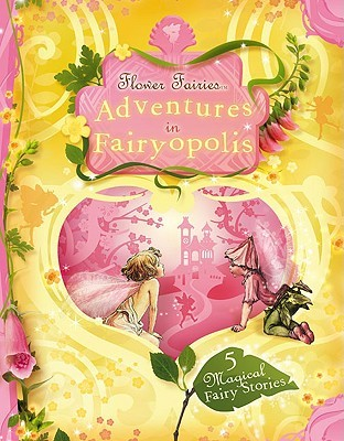 Adventures in Fairyopolis  by  Cicely Mary Barker