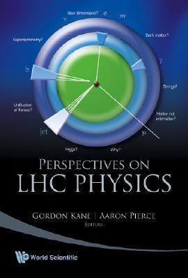 Perspectives on LHC Physics Gordon L. Kane