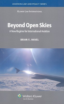 Beyond Open Skies: A New Regime for International Aviation Brian F. Havel