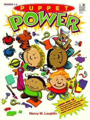 Puppet Power  by  Nancy M. Laughlin