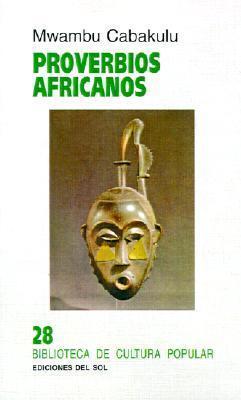 Proverbios Africanos  by  Mwambu Cabakulu