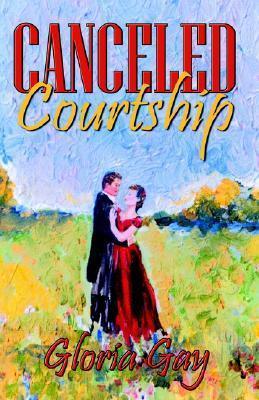 Canceled Courtship Gloria Gay