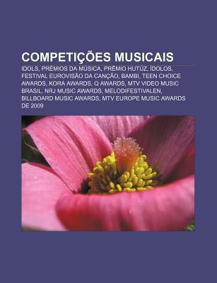 Competi Es Musicais: Idols, PR Mios Da M Sica, PR Mio Hut Z, Dolos, Festival Eurovis O Da Can O, Bambi, Teen Choice Awards, Kora Awards  by  Source Wikipedia