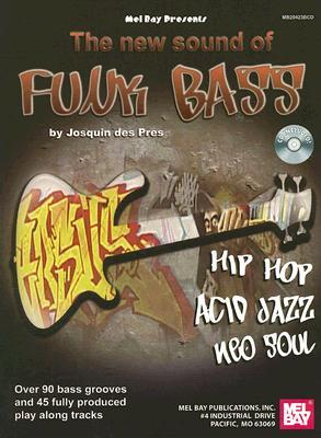 The New Sound of Funk Bass [With CD]  by  Josquin des Pres