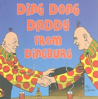 Ding Dong Daddy from Dingburg  by  Bill Griffith