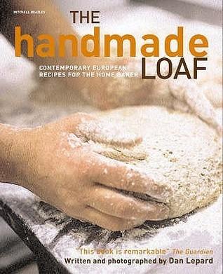 The Handmade Loaf Dan Lepard