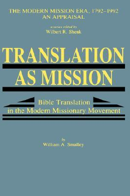 Translation as Mission William A. Smalley
