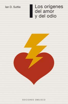Los Origenes del Amor y del Odio = The Origins of Love and Hate Ian Dishart Suttie