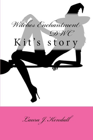 Witches Enchantment Laura J. Kendall