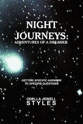 Night Journeys: Adventures of a Dreamer  by  Odella Jewell Styles