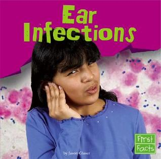 Ear Infections  by  Jason Glaser