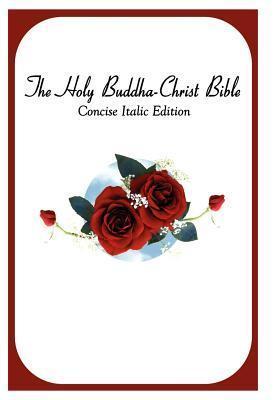The Holy Buddha-Christ Bible Fellowship Bodhisattva Fellowship