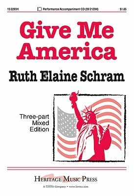 Give Me America  by  Ruth Elaine Schram