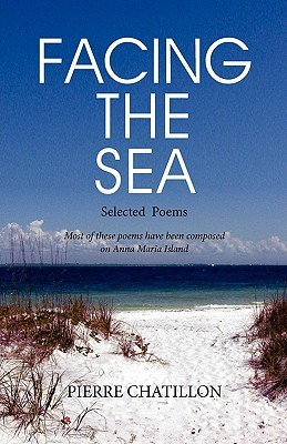 Facing the Sea, Selected Poems  by  Pierre Chatillon