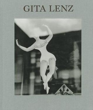 Gita Lenz: Photographs  by  Gita Lenz