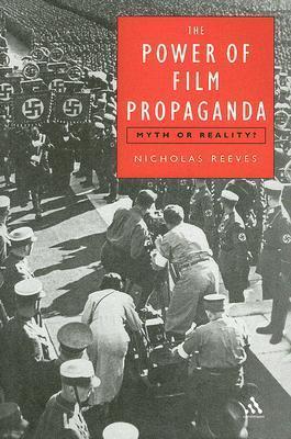 Power of Film Propaganda Nicholas  Reeves