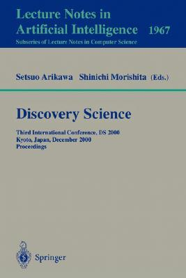 Discovery Science: First International Conference, Ds98, Fukuoka, Japan, December 14 16, 1998, Proceedings  by  Hiroshi Motoda