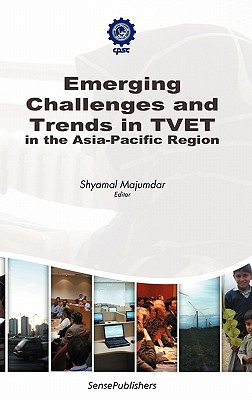 Emerging Challenges and Trends in Tvet in the Asia-Pacific Region  by  Shyamal Majumdar