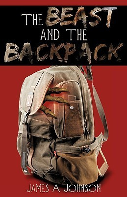 The Beast And The Backpack  by  James A. Johnson