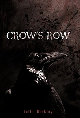 Crows Row (Crows Row, #1)  by  Julie Hockley