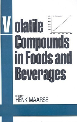 Volatile Compounds in Foods and Beverages  by  H. Maarse