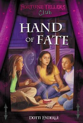 Hand Of Fate (Fortune Tellers Club #5) Dotti Enderle