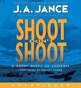 Shoot Dont Shoot (Joanna Brady #3) J.A. Jance