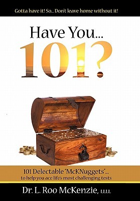 Have You 101?: 101 Delectable, Devotional Nuggets for the Pilgrims Soul  by  L. Roo McKenzie