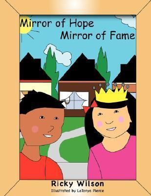 Mirror of Hope Mirror of Fame  by  Ricky Wilson
