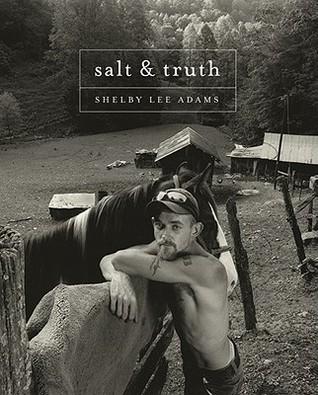 Salt and Truth Shelby Lee Adams