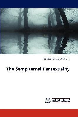 The Sempiternal Pansexuality Eduardo Alexandre Pinto