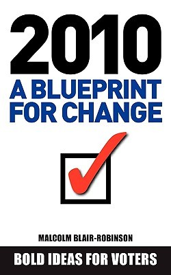 2010 a Blueprint for Change Malcolm Blair-Robinson