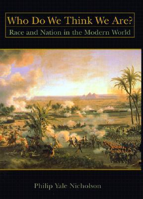 Who Do We Think We Are? Race and Nation in the Modern World Philip Yale Nicholson