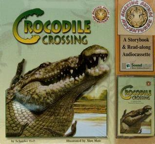 Crocodile Crossing [With Cassette]  by  Schuyler Bull