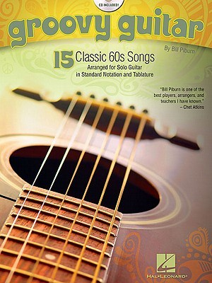 Groovy Guitar: 15 Classic 60s Songs [With CD (Audio)]  by  Bill Piburn