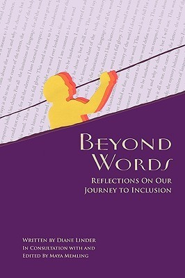 Beyond Words - Reflections on Our Journey to Inclusion  by  Diane Linder