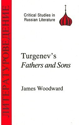 Turgenevs Fathers and Sons  by  James Woodward