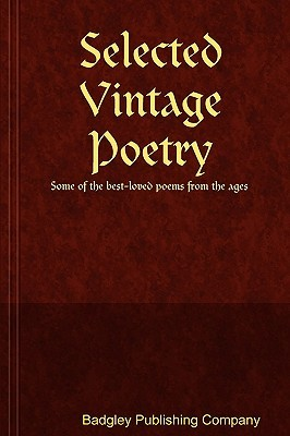 Selected Vintage Poetry  by  C. Stephen Badgley