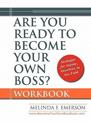 Are You Ready to Become Your Own Boss?  by  Melinda F. Emerson