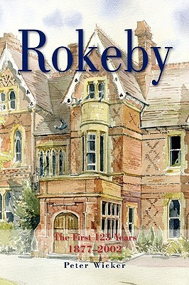 Rokeby the First 125 Years 1877-2002 Peter Wicker