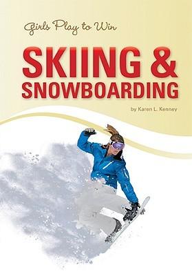 Girls Play to Win Skiing & Snowboard Karen Latchana Kenney