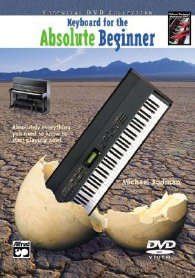 Keyboard for the Absolute Beginner: Absolutely Everything You Need to Know to Start Playing Now!, DVD  by  Michael Rodman