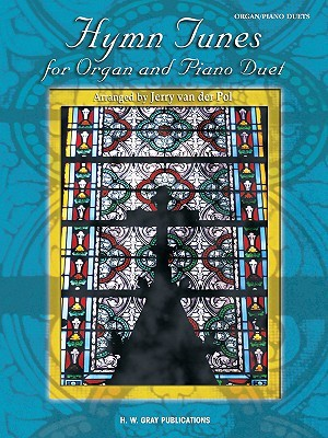 Hymn Tunes for Organ and Piano Duet Jerry van der Pol