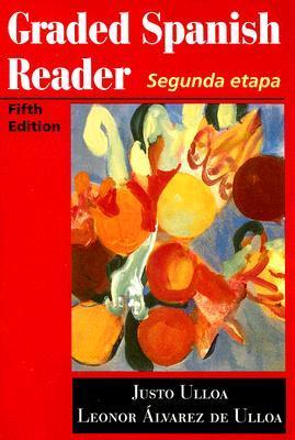 Graded Spanish Reader: Primera Etapa, Alternate Justo C. Ulloa