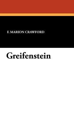 Greifenstein  by  F. Marion Crawford