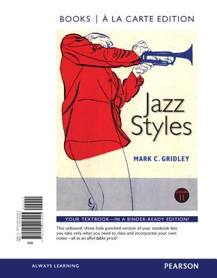 Jazz Styles, Books a la Carte Edition Mark C. Gridley