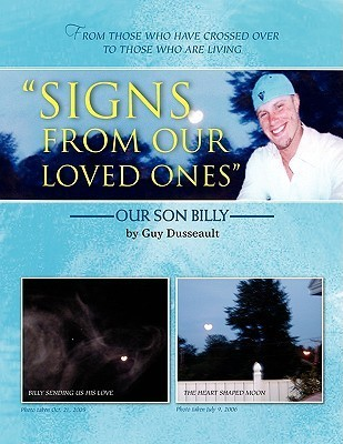 Signs from Our Loved Ones  by  Guy Dusseault